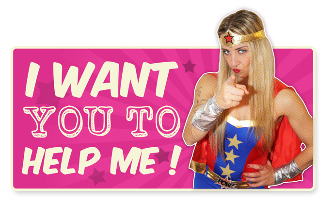 I WANT YOU TO HELP ME !